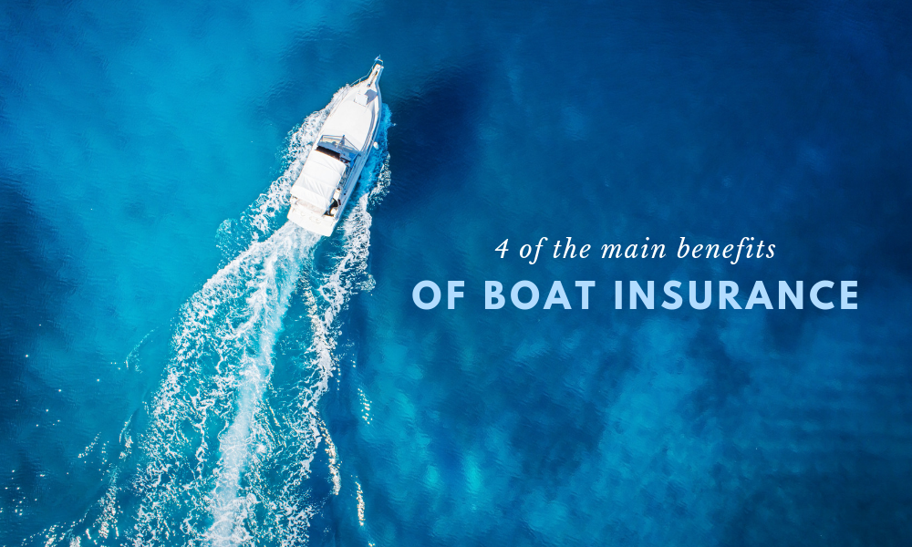 4 of the Main Benefits of Boat Insurance